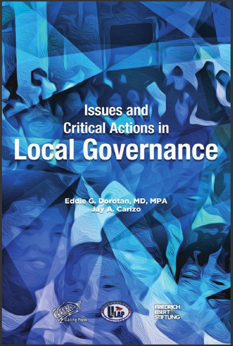 Issues and Critical Actions in Local Governance by Dr. Eddie Dorotan and Jay Carizo