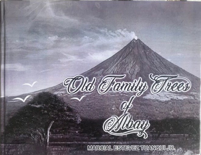 Old Family Trees of Albay by Marcial Estevez Tuanqui Jr.